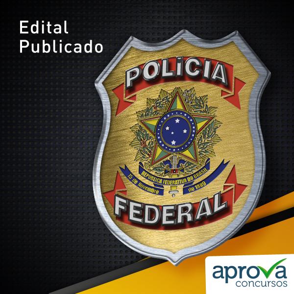 Edital PF - 600 vagas para Agente de Polícia Federal ...