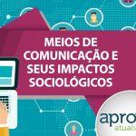 Meios de Comunicação e Seus Impactos Tecnológicos