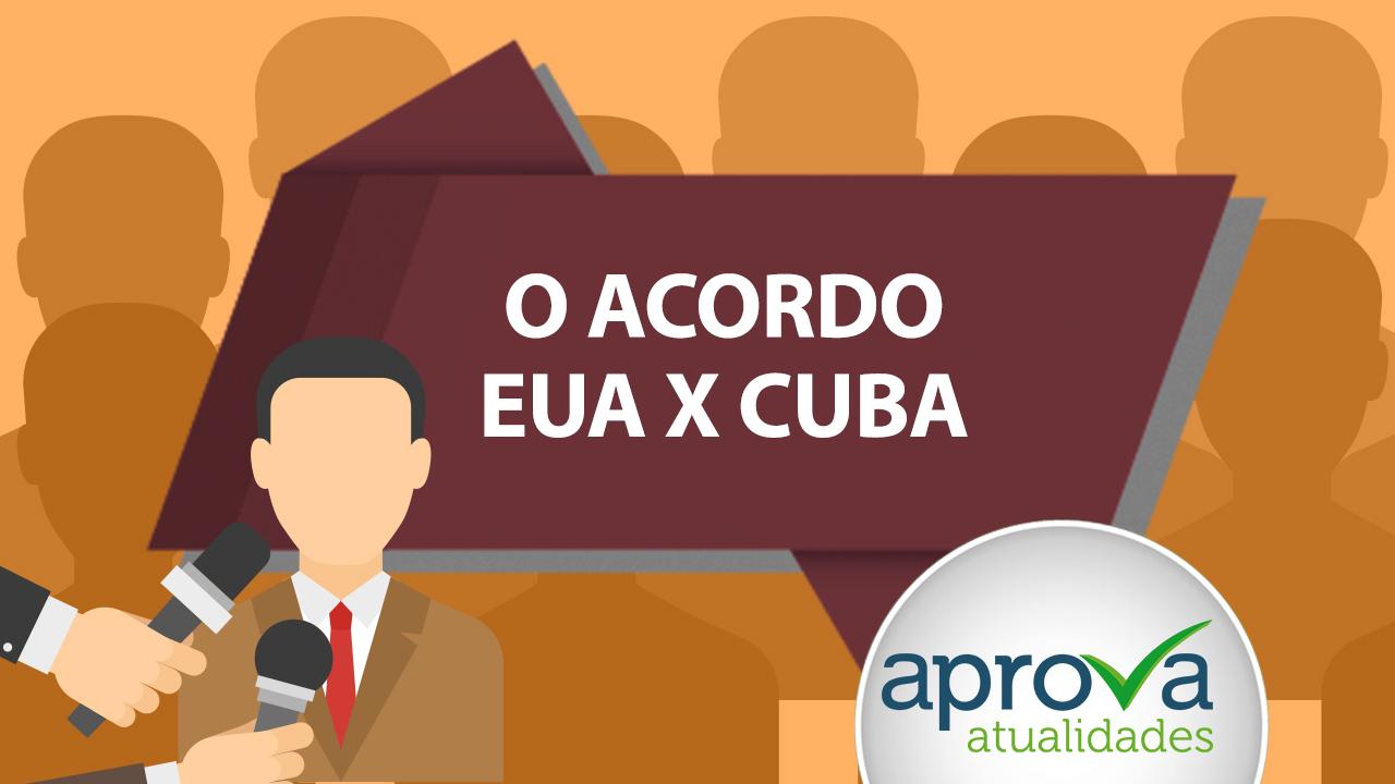 Aprova Atualidades 29 - O Acordo EUA x Cuba
