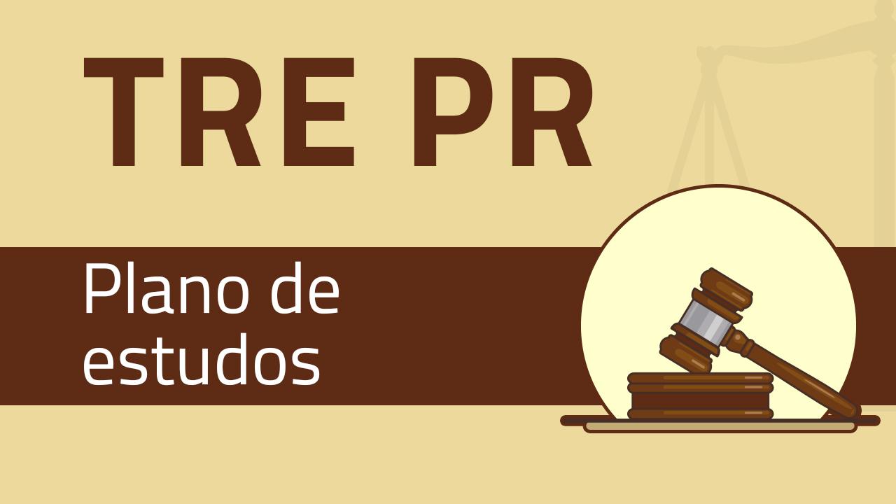Concurso TRE PR - Plano de Estudos