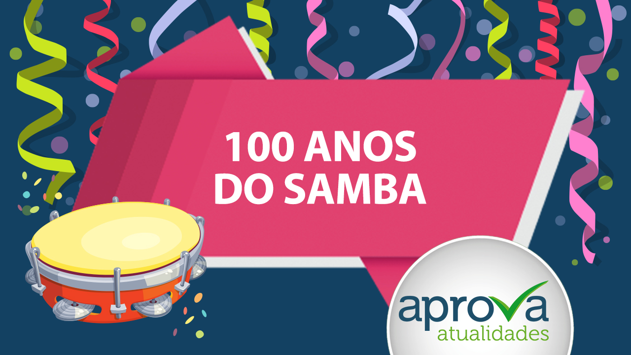 Aprova Atualidades 42 - 100 Anos de Samba