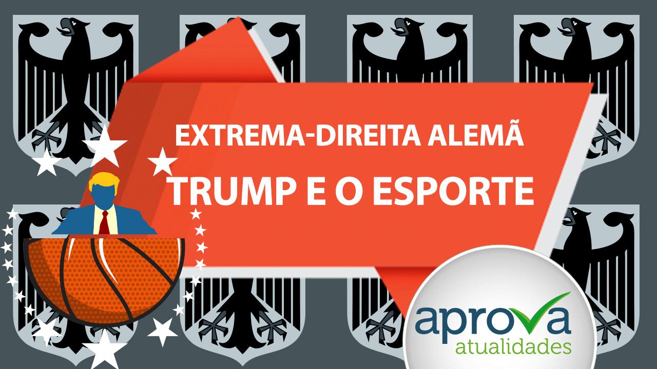 Aprova Atualidades 43 - Extrema-Direita Alemã / Trump e o Esporte