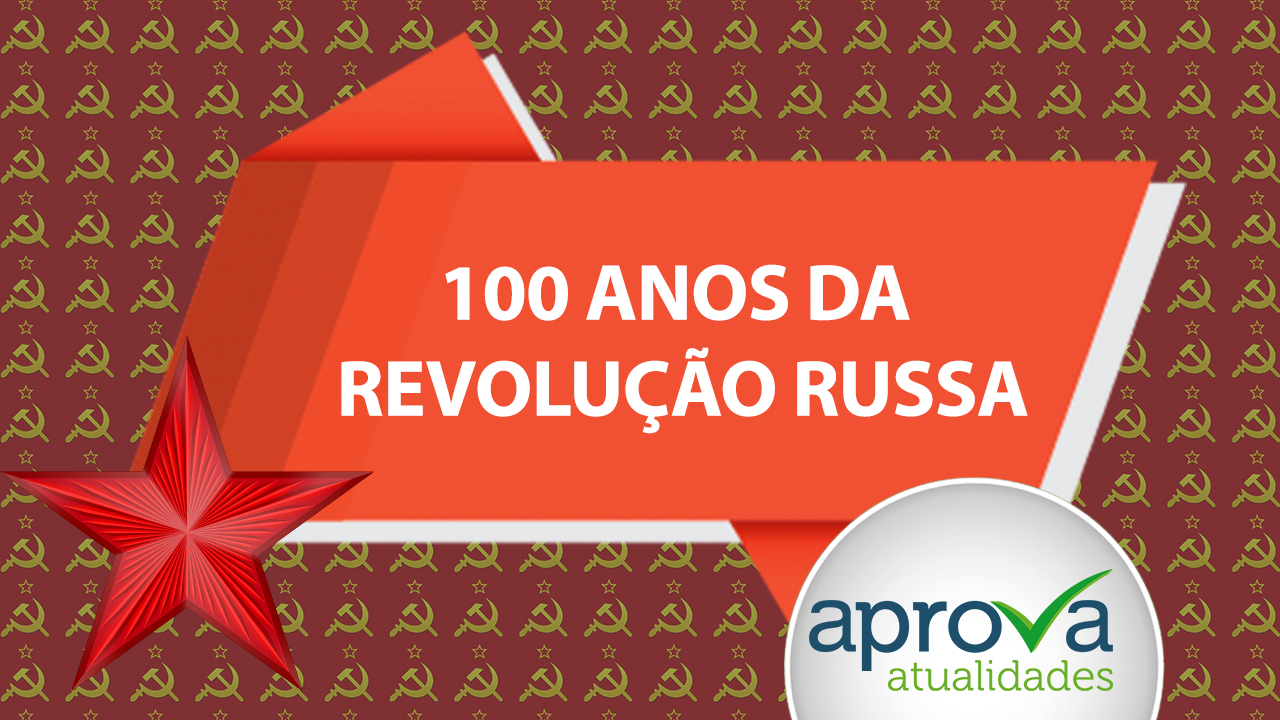 Aprova Atualidades 44 - 100 Anos da Revolução Russa