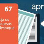 Aprova News 67 - Veja os concursos em destaque