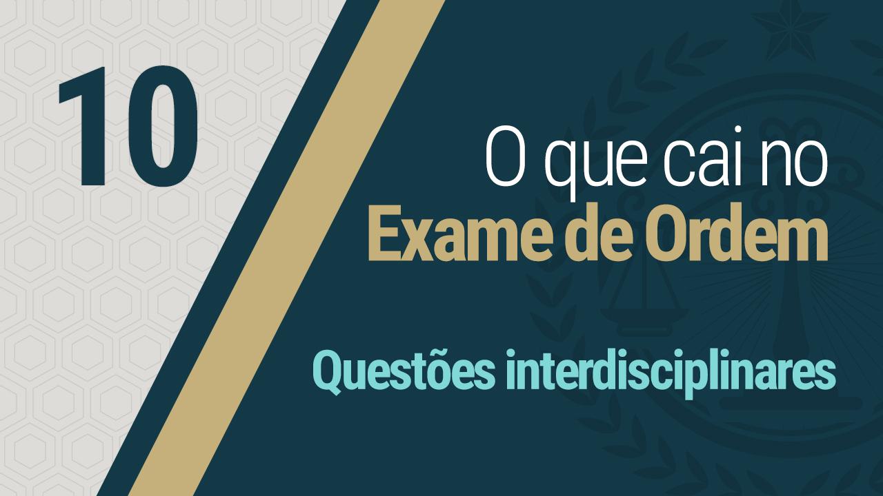 questões interdisciplinares da OAB