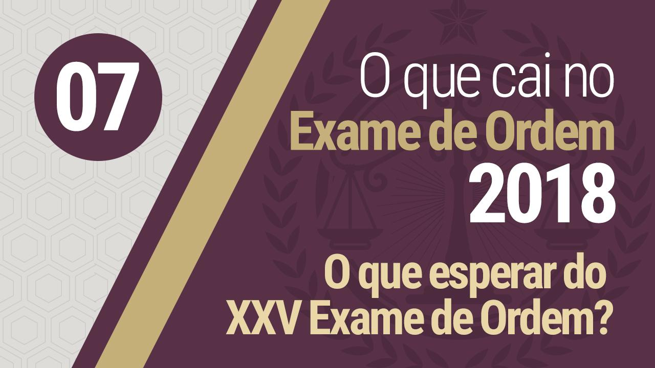 O que esperar do XXV Exame de Ordem