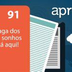Aprova News 91 - A vaga dos seus sonhos está aqui!