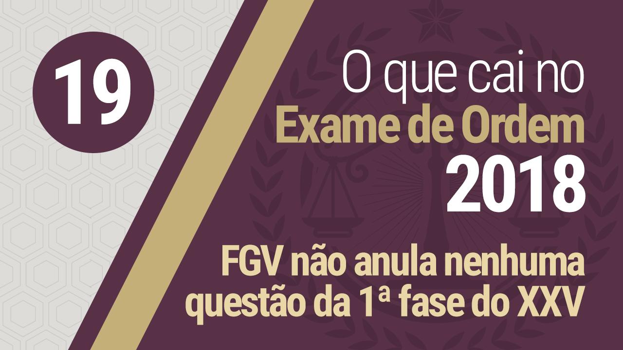 FGV não anulou nenhuma questão do XXV exame da OAB