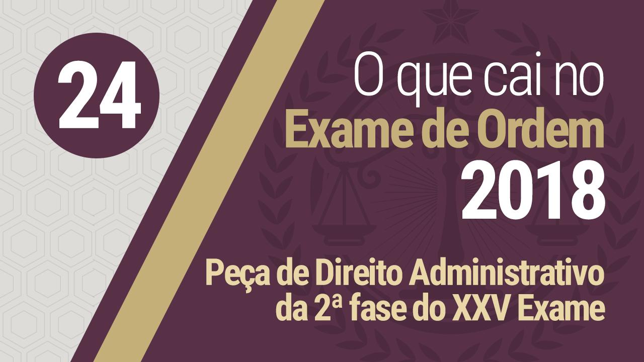 Peça de Direito Administrativo do XXV