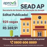 SEAD AP publica edital de concurso com mais de 900 vagas