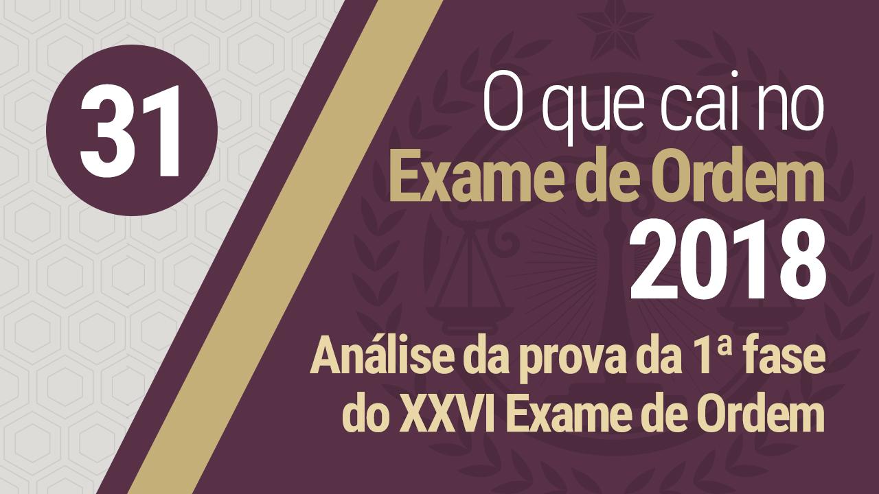 Análise da 1ª fase do XXVI Exame de Ordem