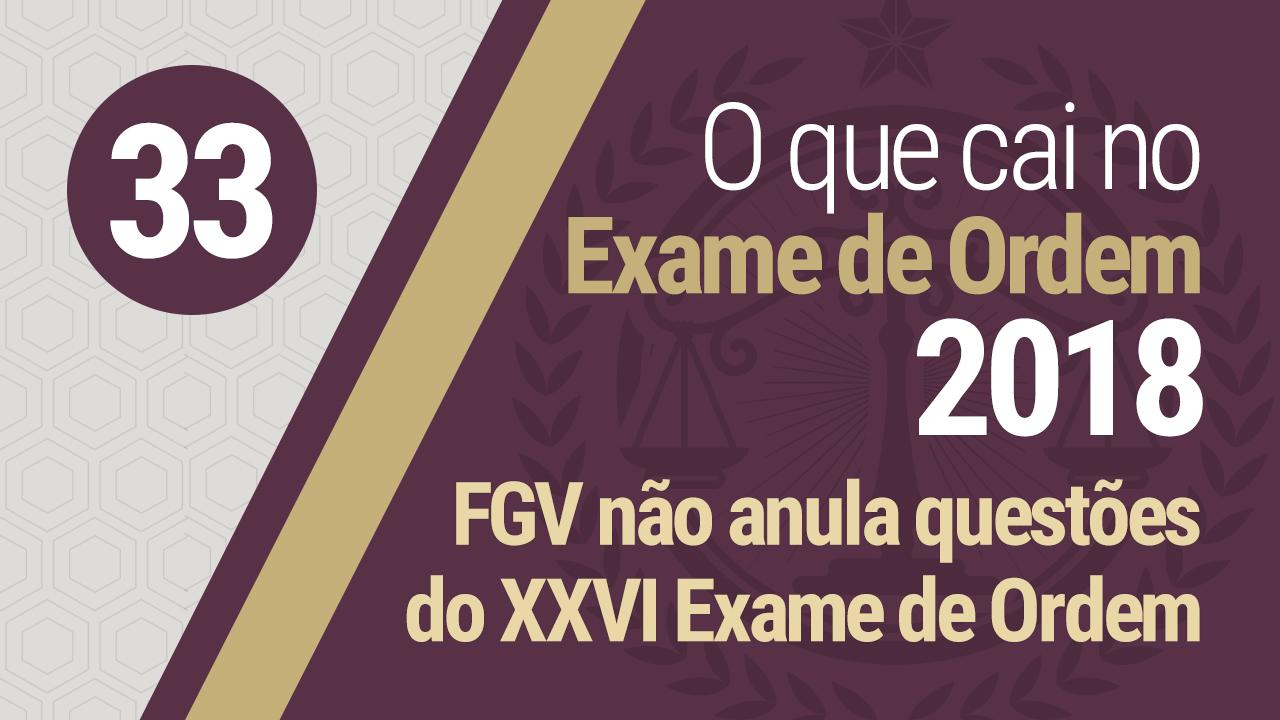 FGV não anula questões do XXVI Exame de Ordem