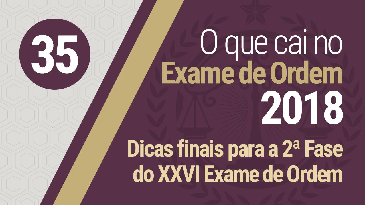 Dicas finais para a 2ª Fase do XXVI Exame de Ordem