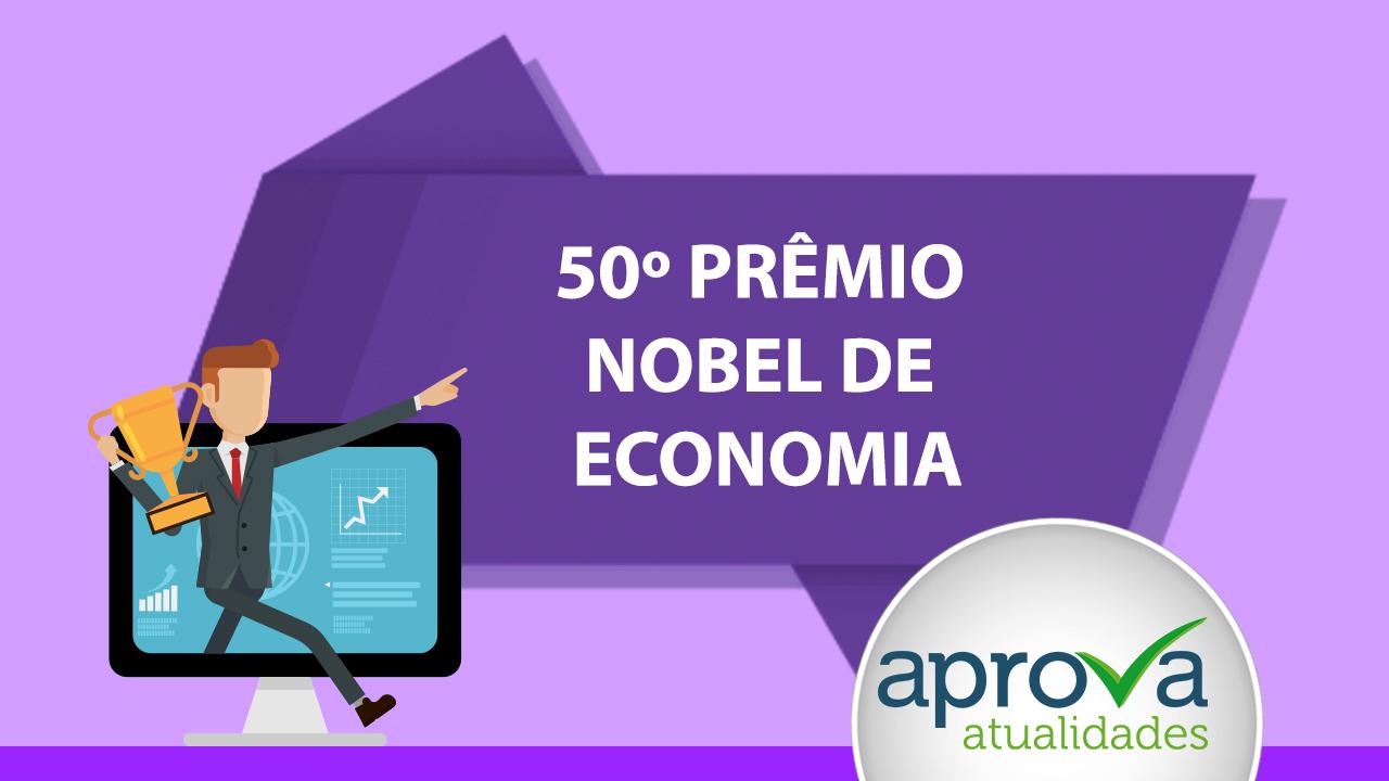 Aprova Atualidades 99 - 50º Prêmio Nobel de Economia