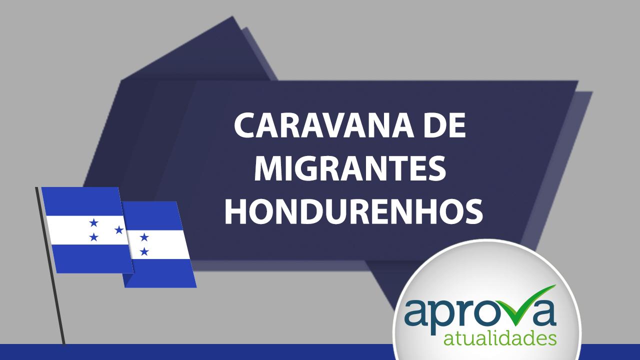 Aprova Atualidades 100 - Caravana de Migrantes Hondurenhos