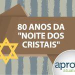 """Aprova Atualidades 103 - 80 Anos da """"Noite dos Cristais"""""""
