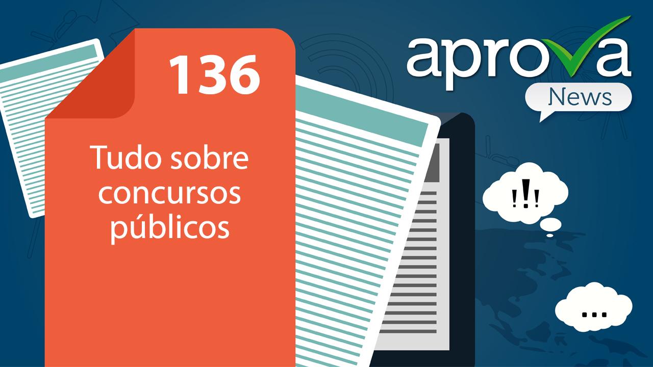 Aprova News 136 - SEMEF Manaus, DP DF, BRB, SEFAZ SP